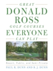 Great Donald Ross Golf Courses Everyone Can Play : Resort, Public, and Semi-Private - eBook