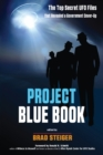Project Blue Book : The Top Secret UFO Files That Revealed a Government Cover-Up - Book