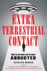 Extraterrestrial Contact : What to Do When You'Ve Been Abducted - Book
