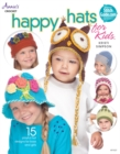 Happy Hats for Kids : 15 Playful Hat Designs for Boys and Girls - Book