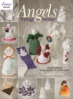 Angels Through The Year : 12 Angelic Designs Made Using Size 10 Crochet Cotton! - Book
