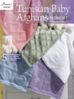 Tunisian Baby Afghans to Crochet : 5 Delightful Ways to Greet a New Precious Little Face Using Afghan Stitch and Worsted Yarn - Book