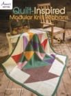 Quilt Inspired Modular Knit Afghans : 6 Colorful Designs Made with Worsted-Weight Yarn! - Book
