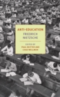 Anti-Education : On the Future of Our Educational Institutions - eBook