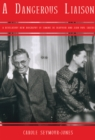A Dangerous Liaison : A Revelatory New Biography of Simon de Beauvoir and Jean-Paul Sartre - eBook