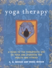 Yoga Therapy : A Guide to the Therapeutic Use of Yoga and Ayurveda for Health and Fitness - Book