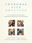Integral Life Practice : A 21st-Century Blueprint for Physical Health, Emotional Balance, Mental Clarity, and Spiritual Awakening - Book