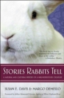 Stories Rabbits Tell : A Natural and Cultural History of a Misunderstood Creature - Book