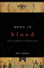 Born in Blood : The Lost Secrets of Freemasonry - eBook