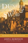 Dungeon, Fire and Sword : The Knights Templar in the Crusades - eBook