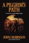 A Pilgrim's Path : Freemasonry and the Religious Right - eBook