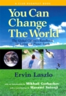 You Can Change the World : The Global Citizen's Handbook for Living on Planet Earth - eBook