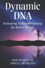 Dynamic DNA : Activating Your Inner Energy for Better Health - Book