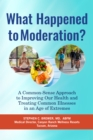 What Happened to Moderation? - eBook