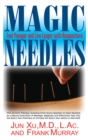 Magic Needles : Feel Younger and Live Longer with Acupuncture - eBook