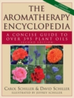 The Aromatherapy Encyclopedia : A Concise Guide to Over 395 Plant Oils [2nd Edition] - eBook