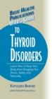 User's Guide to Thyroid Disorders : Natural Ways to Keep Your Body from Dragging You Down - eBook