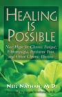 Healing Is Possible : New Hope for Chronic Fatigue, Fibromyalgia, Persistent Pain, and Other Chronic Illnesses - eBook