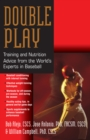 Double Pay : Training and Nutrition Advice from the World's Experts in Baseball - eBook
