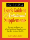 Users Guide to Nutritional Supplements - eBook