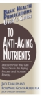 User's Guide to Anti-Aging Nutrients : Discover How You Can Slow Down the Aging Process and Increase Energy - eBook