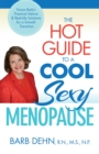 The Hot Guide to a Cool, Sexy Menopause : Nurse Barb's Practical Advice & Real-Life Solutions for a Smooth Transition - eBook