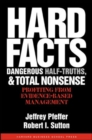 Hard Facts, Dangerous Half-Truths, and Total Nonsense : Profiting from Evidence-Based Management - Book