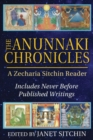 The Anunnaki Chronicles : A Zecharia Sitchin Reader - Book