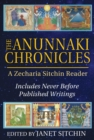 The Anunnaki Chronicles : A Zecharia Sitchin Reader - eBook