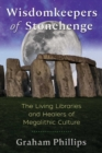 Wisdomkeepers of Stonehenge : The Living Libraries and Healers of Megalithic Culture - Book