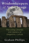 Wisdomkeepers of Stonehenge : The Living Libraries and Healers of Megalithic Culture - eBook