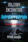 Military Encounters with Extraterrestrials : The Real War of the Worlds - Book