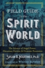 Field Guide to the Spirit World : The Science of Angel Power, Discarnate Entities, and Demonic Possession - Book