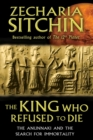 The King Who Refused to Die : The Anunnaki and the Search for Immortality - eBook