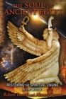 The Soul of Ancient Egypt : Restoring the Spiritual Engine of the World - eBook