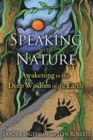 Speaking with Nature : Awakening to the Deep Wisdom of the Earth - eBook