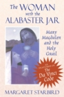 The Woman with the Alabaster Jar : Mary Magdalen and the Holy Grail - eBook