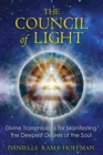 The Council of Light : Divine Transmissions for Manifesting the Deepest Desires of the Soul - eBook