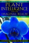 Plant Intelligence and the Imaginal Realm : Beyond the Doors of Perception into the Dreaming of Earth - eBook