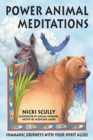 Power Animal Meditations : Shamanic Journeys with Your Spirit Allies - eBook