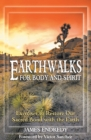 Earthwalks for Body and Spirit : Exercises to Restore Our Sacred Bond with the Earth - eBook