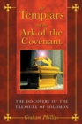 The Templars and the Ark of the Covenant : The Discovery of the Treasure of Solomon - eBook
