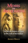 Moses and Akhenaten : The Secret History of Egypt at the Time of the Exodus - eBook