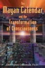 The Mayan Calendar and the Transformation of Consciousness - eBook