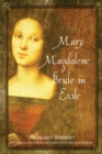 Mary Magdalene, Bride in Exile - eBook