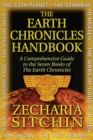 The Earth Chronicles Handbook : A Comprehensive Guide to the Seven Books of The Earth Chronicles - eBook