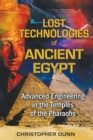 Lost Technologies of Ancient Egypt : Advanced Engineering in the Temples of the Pharaohs - eBook