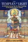 The Temples of Light : An Initiatory Journey into the Heart Teachings of the Egyptian Mystery Schools - eBook