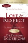 Love and Respect : The Love She Most Desires; The Respect He Desperately Needs - Book