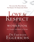 Love and   Respect Workbook : The Love She Most Desires; The Respect He Desperately Needs - Book